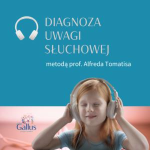 Olga_Kokot_Poradnia_Gallus_Diagnoza_uwagi_słuchowej_Tomatis