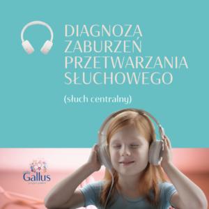 Olga_Kokot_Poradnia_Gallus_Diagnoza_zaburzeń_przetwarzania_słuchowego